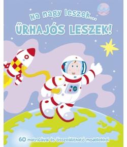 Ha nagy leszek... űrhajós leszek!-mesekönyv