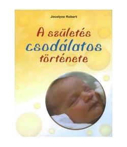 A születés csodálatos története