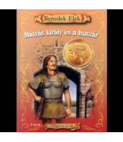 Mátyás király és a huszár-mesekönyv